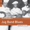 The Rough Guide to Jug Band Blues: Reborn and Remastered (Limited Edition) - Vinyl