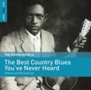 The Rough Guide to the Best Country Blues You've Never Heard: Reborn and Remastered - Vinyl