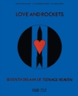 Love and Rockets: Seventh Dream of Teenage Heaven - Blu-ray