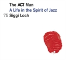 The ACT Man - A Life in the Spirit of Jazz - CD