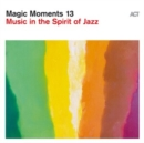 Magic Moments 13: Music in the Spirit of Jazz - CD