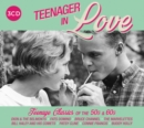 Teenager in Love: Teenage Classics of the 50s & 60s - CD