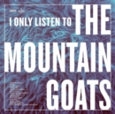 I Only Listen to the Mountain Goats: All Hail West Texas - Vinyl