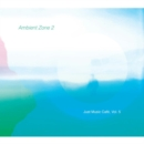 Ambient Zone 2: Just Music Cafe - CD