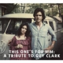 This One's for Him: A Tribute to Guy Clark - CD