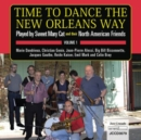 Time to Dance the New Orleans Way: Played By Sweet Mary Cat and Their North American Friends - CD