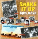 Shake It Up and Move: Primitive Texas Rockabilly 1956-1957 - Vinyl