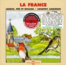 La France: Jardin, Pre Et Bocade/Country Ambience - CD