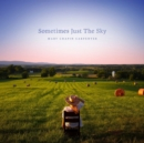 Sometimes Just the Sky - Vinyl