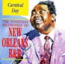 Carnival Day: THE ESSENTIAL RECORDINGS OF NEW ORLEANS R&B - CD