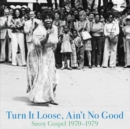 Turn It Loose, Ain't No Good: Savoy Gospel 1970-1979 - Vinyl