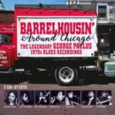 Barrelhousin' Around Chicago: The Legendary George Paulus 1970's Blues Recordings - CD