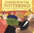 Unwind With the Totterings - CD