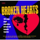 Broken Hearts: 100 Songs About Separation, Betrayal and Romantic Rejection - CD