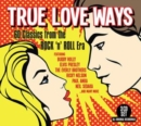 True Love Ways: 60 Classics from the Rock 'N' Roll Era - CD