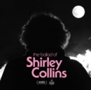 The Ballad of Shirley Collins - CD