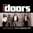In the Coliseum: Seattle Broadcast 1970 - CD
