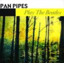 Pan Pipes Play the Beatles - CD