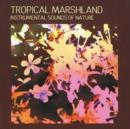 Instrumental Sounds of Nature: Tropical Marshland - CD