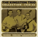 The Kingston Trio Collection 1958-62 - CD