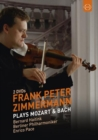 Frank Peter Zimmerman Plays Mozart and Bach - DVD
