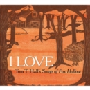 I Love: Tom T. Hall's Songs of Fox Hollow - CD