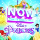 Now That's What I Call Disney Princess - CD