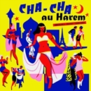 Cha Cha Au Harem: Orientica - France 1960-1964 - CD