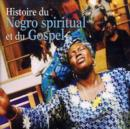 History of Negro Spiritual and Gospel [french Import] - CD