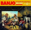 Banjo: An American Five-string History 1901-1956 - CD
