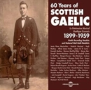 60 Years of Scottish Gaelic: 1899-1959 - CD