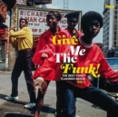 Give Me the Funk!: The Best Funky-flavored Music - Vinyl