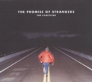 The Promise of Strangers - CD