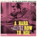 A Hard Row to Hoe: Dark & Moody Rhythm and Blues Popcorn - Style - Vinyl