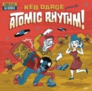 Keb Darge Presents Atomic Rhythm! - Vinyl