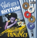 Blues With a Rhythm: Troubles - Vinyl