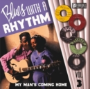 Blues With a Rhythm: My Man's Coming Home - Vinyl