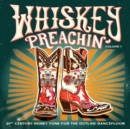 Whiskey Preachin': 21st Century Honky Tonk for the Outlaw Dancefloor - Vinyl