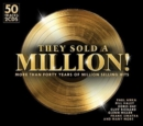 They Sold a Million!: More Than Forty Years of Million Selling Hits - CD
