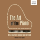 The Art of the Piano Trio, Quartet, Quintet and Beyond - CD