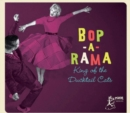 Bop-A-Rama: King of the Ducktail Cats - CD