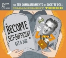 The Ten Commandments of Rock 'N' Roll: Commandment Three: Become Self-sufficient: Get a Job - CD