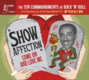 The Ten Commandments of Rock 'N' Roll: Commandment Four: Show Affection: Come On and Love Me - CD