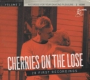 Cherries On the Lose: 28 First Recordings - CD