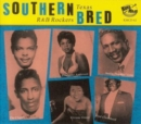 Southern Bred: Texas R&B Rockers - CD