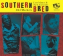 Southern Bred: Louisiana & New Orleans R&B Rockers - CD