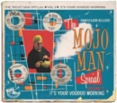 The Mojo Man Special: It's Your Voodoo Working (Dancefloor Killers!) - CD