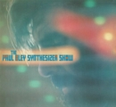 The Paul Bley Synthesizer Show - Vinyl