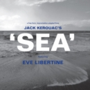 Jack Kerouac's 'Sea' - CD