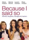 Because I Said So - DVD